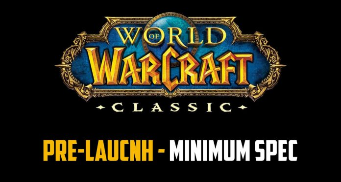 WoW Classic Pre-Launch Test & Minimum Specs